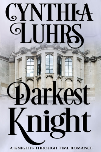 Darkest Knight - A Lighthearted Time Travel Romance ebook by Cynthia Luhrs