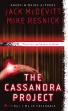 The Cassandra Project ebook by Jack McDevitt, Mike Resnick