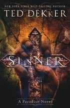 Sinner - A Paradise Novel ebook by Ted Dekker