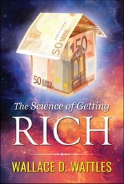 The Science of Getting Rich ebook by Wallace D. Wattles