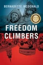 Freedom Climbers ebook by Bernadette McDonald