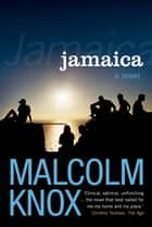 Jamaica ebook by Malcolm Knox