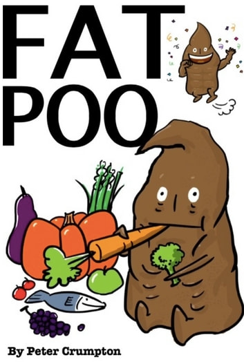Fat Poo - How a Boy Lost Weight... Told as a Poo ebook by Peter Crumpton