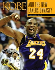 Kobe and the New Lakers Dynasty ebook by Heisler, Mark