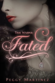 Time Warper: Fated, A Sage Hannigan Novel
