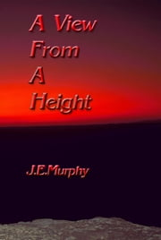 A View from a Height ebook by J E Murphy