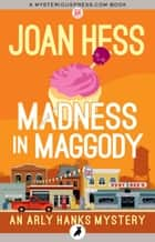 Madness in Maggody ebook by Joan Hess