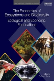 The Economics of Ecosystems and Biodiversity: Ecological and Economic Foundations ebook by Pushpam Kumar