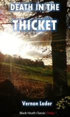 Death in the Thicket ebook by Vernon Loder