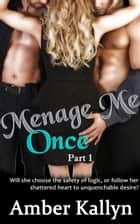 Ménage Me Once ebook by Amber Kallyn