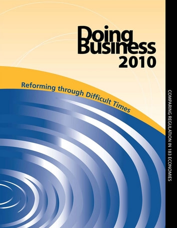 Doing Business 2010: Reforming Through Difficult Times ebook by World Bank