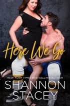 Here We Go ebook by Shannon Stacey