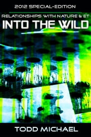 Into The Wild: 2012 Special-Edition ebook by Todd Michael