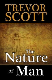 The Nature of Man eBook by Trevor Scott