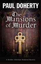 Mansions of Murder - A Medieval mystery ekitaplar by Paul Doherty