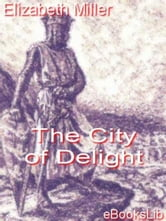 The City of Delight ebook by Elizabeth Miller
