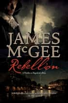 Rebellion - A Thriller in Napoleon's France ebook by James McGee