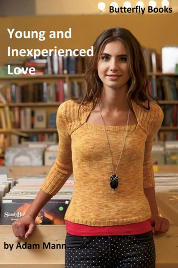 Young and Inexperienced Love ebook by Adam Mann