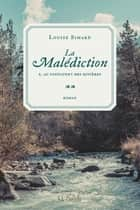 La malédiction T2 ebook by Louise Simard