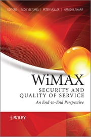 WiMAX Security and Quality of Service - An End-to-End Perspective ebook by Seok-Yee Tang,Peter Muller,Hamid Sharif