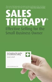 Sales Therapy - Effective Selling for the Small Business Owner ebook by Grant Leboff