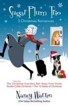 Sugarplum Trio - 3 Christmas Romances ebook by Nancy Warren