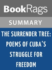 The Surrender Tree: Poems of Cuba's Struggle for Freedom by Margarita Engle l Summary & Study Guide ebook by BookRags