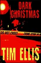 Dark Christmas (Josiah Dark #1) ebook by Tim Ellis