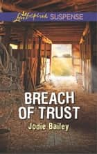 Breach of Trust - Faith in the Face of Crime ebook by Jodie Bailey