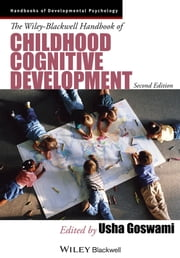 The Wiley-Blackwell Handbook of Childhood Cognitive Development ebook by Usha Goswami