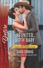 Reunited...with Baby ebook by Sara Orwig