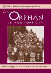 An Orphan In New York City ebook by D.S.W. with Laura Edwards,Ph.D. Seymour Siegel