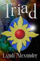 Triad ebook by Lyndi Alexander