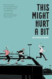 This Might Hurt a Bit ebook by Doogie Horner