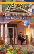 A Family of Their Own ebook by Gail Gaymer Martin