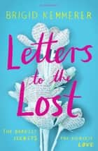Letters to the Lost - A Zoella Book Club 2017 novel ebook by Brigid Kemmerer