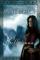Belladonna ebook by Anne Bishop