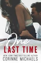 One Last Time - Second Chance at Love ebook by Corinne Michaels