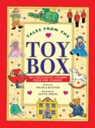 Tales from the Toy Box - Ten Delightful Stories from the Nursery ebook by Nicola Baxter