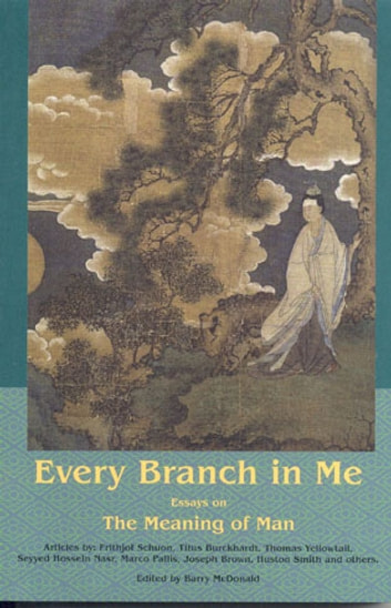 Every Branch In Me: Essays On The Meanin eBook by Barry McDonald