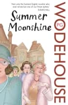 Summer Moonshine ebook by P G Wodehouse