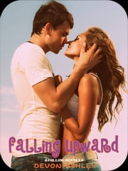 Falling Upward (Falling #2.5) ebook by Devon Ashley