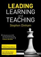 Leading Learning and Teaching ebook by Dinham, Stephen