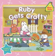 Ruby Gets Crafty ebook by Grosset & Dunlap,Alicyn Packard