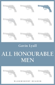 All Honourable Men ebook by Gavin Lyall