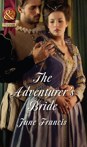 The Adventurer's Bride (Mills & Boon Historical) ebook by June Francis