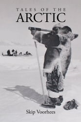 Tales of the Arctic ebook by Skip Voorhees