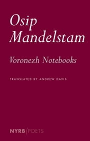 Voronezh Notebooks ebook by Osip Mandelstam,Andrew Davis