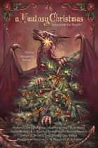 A Fantasy Christmas: Tales from the Hearth ebook by