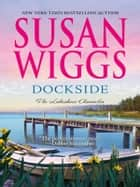 Dockside ebook by Susan Wiggs